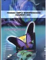 Produce Simple Word Processed Documents (Word 2003)