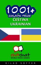 1001+ Základní Fráze Čeština - Ukrainian