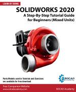 SOLIDWORKS 2020: A Step-By-Step Tutorial Guide for Beginners (Mixed Units)