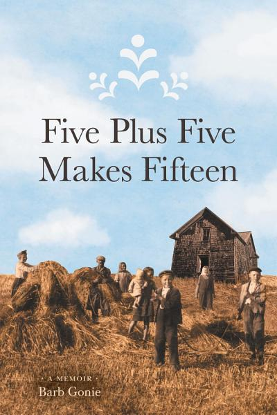 Download Five Plus Five Makes Fifteen Book