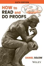 How to Read and Do Proofs: An Introduction to Mathematical Thought Processes, 6th Edition: Sixth Edition