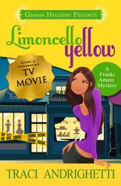 Limoncello Yellow: Franki Amato Mysteries book #1