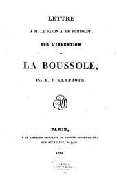 Lettre à M. le baron A. de Humboldt sur l'invention de la boussole