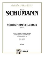 Scenes from Childhood, Op. 15: Piano Collection