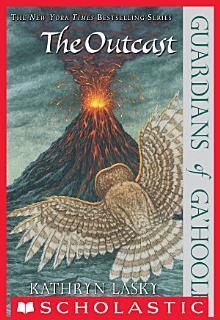 Guardians Of Ga Hoole  8  The Outcast Book