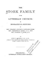 The Stork Family in the Lutheran Church: Or Biographical Sketches of Rev. Charles Augustus Gottlieb Stork, Rev. Theophilus Stork, D. D., and Rev. Charles A. Stork, Part 4