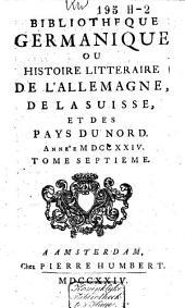 Bibliothèque germanique ou histoire littéraire de l'Allemagne, de la Suisse, et des pays du Nord: Volume4