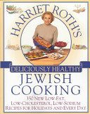 Harriet Roth's Deliciously Healthy Jewish Cooking