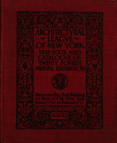 Catalogue of the ... Annual Exhibition of the Architectural League of New York: Volume 24