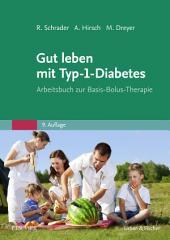 Gut leben mit Typ-1-Diabetes: Arbeitsbuch zur Basis-Bolus-Therapie, Ausgabe 9