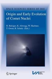 Origin and Early Evolution of Comet Nuclei: Workshop honouring Johannes Geiss on the occasion of his 80th birthday