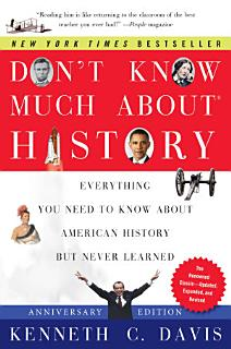 Don t Know Much About History  Anniversary Edition Book