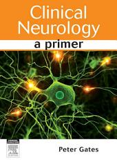 Clinical Neurology E-Book: A Primer