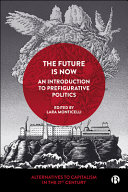 An Introduction to Prefigurative Politics  The Future Is Now