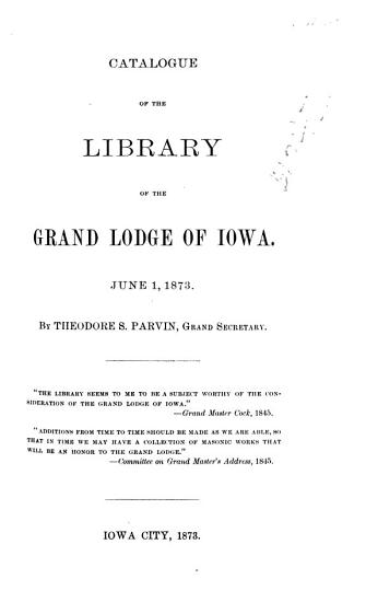 Catalogue of the Library of the Grand Lodge of Iowa  June I  1873 PDF