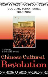 Historical Dictionary of the Chinese Cultural Revolution