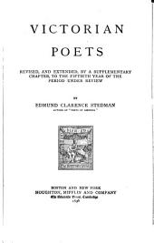 Victorian Poets: Revised and Extended by a Supplementary Chapter to the Fiftieth Year of the Period Under Review