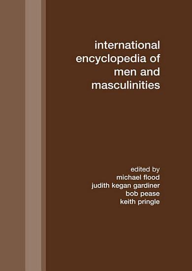 International Encyclopedia of Men and Masculinities PDF