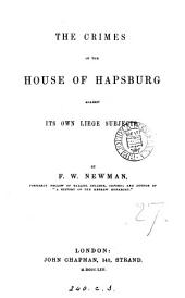 The Crimes of the House of Hapsburg Against Its Own Liege Subjects