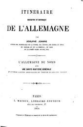 Itineraire descriptif et historique de l'Allemagne par Adolphe Joanne: L'Allemagne du Nord