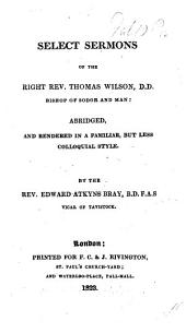 Select sermons of T. W., abridged and rendered in a familiar style, by E. A. Bray