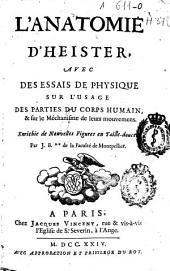 L'anatomie d'Heister: avec des essais de physique sur l'usage des parties du corps humain [et] sur le méchanisme de leurs mouvemens, enrichie de nouvelles figures ...