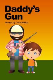 Daddy's Gun: Children's Book