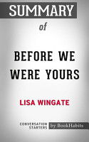 Summary of Before We Were Yours by Lisa Wingate   Conversation Starters PDF