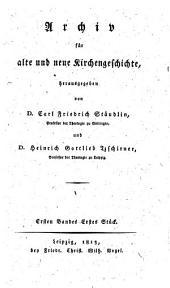 Archiv für alte und neue Kirchengeschichte: Band 1