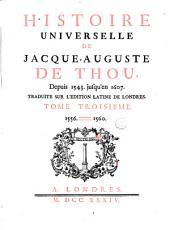 Histoire universelle de Jacques-Auguste de Thou: depuis 1543. jusqu'en 1607, Volume3