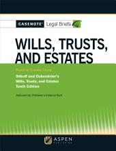 Casenote Legal Briefs for Wills, Trusts, and Estates Keyed to Sitkoff and Dukeminier: Edition 10