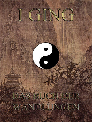 I Ging   Das Buch der Wandlungen PDF