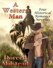 A Western Man: Four Historical Romance Novellas