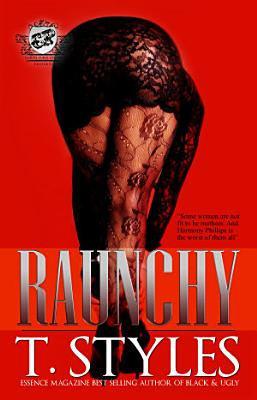 Raunchy  The Cartel Publications Presents