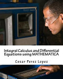 Integral Calculus and Differential Equations Using Mathematica Book