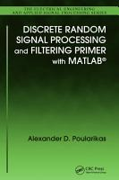 Discrete Random Signal Processing and Filtering Primer with MATLAB PDF