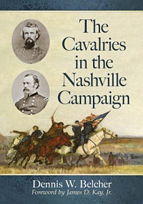 The Cavalries in the Nashville Campaign PDF