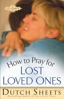 How to Pray for Lost Loved Ones  The Life Points Series  PDF