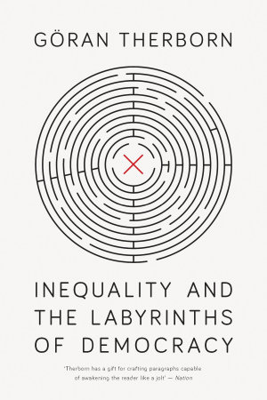 Inequality and the Labyrinths of Democracy PDF