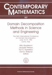 Domain Decomposition Methods in Science and Engineering: The Sixth International Conference on Domain Decomposition, June 15-19, 1992, Como, Italy