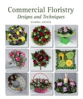 Commercial Floristry: Designs and Techniques