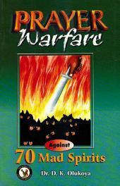 Prayer Warfare Against 70 Mad Spirits