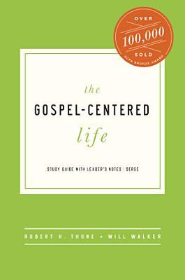 The Gospel Centered Life