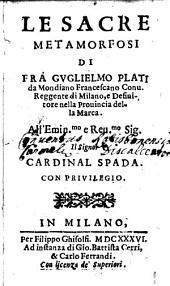 Le Sacre Metamorfosi Di Frà Gvglielmo Plati da Mondiano Francescano Conu. Reggente di Milano ...