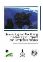 Measuring and Monitoring Biodiversity in Tropical and Temperate Forests