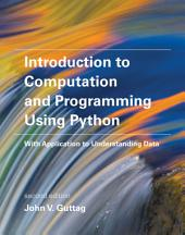 Introduction to Computation and Programming Using Python: With Application to Understanding Data, Edition 2