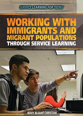 Working with Immigrants and Migrant Populations Through Service Learning PDF