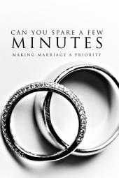 Can You Spare a Few Minutes?: Making Marriage a Priority