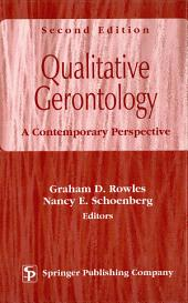 Qualitative Gerontology: A Contemporary Perspective, Second Edition, Edition 2