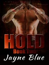 Hold Trilogy - Book Two: MMA Fighter New Adult Romance